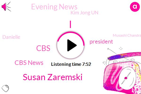 Susan Zaremski,CBS,Cbs News,President Trump,Evening News,Kim Jong Un,Danielle,Musashi Chandran,New York,Founder And Ceo,Oprah,Justin Timberlake,Lincoln,LOS,America,Executive,Angeles California