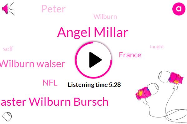 Angel Millar,Master Wilburn Bursch,Wilburn Walser,NFL,France,Peter