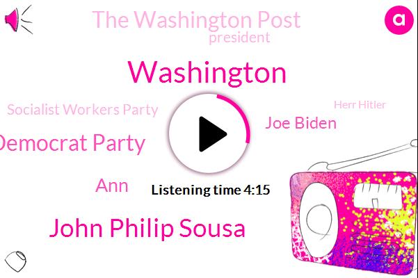 John Philip Sousa,Democrat Party,Washington,ANN,Joe Biden,The Washington Post,President Trump,Socialist Workers Party,Herr Hitler,Washington Post Publishing,Keith Overman,Capricorn,Steve Scalise,Michael Trials,Maryland,America