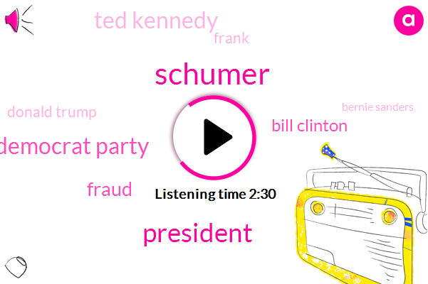 Schumer,President Trump,Democrat Party,Fraud,Bill Clinton,Ted Kennedy,Frank,Donald Trump,Bernie Sanders,Producer,United States,Al Franken,Senate,Roy Moore,Kirsten Jila,Alabama,Two Days