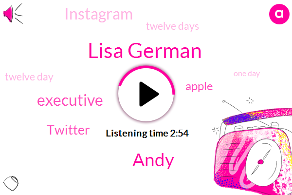 Ellen,Lisa German,Andy,Executive,Twitter,Apple,Instagram,Twelve Days,Twelve Day,One Day