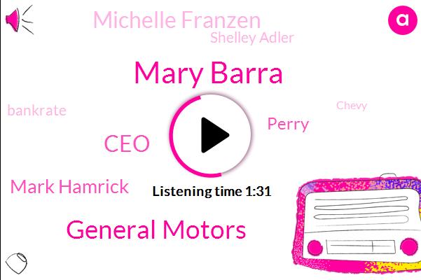 Mary Barra,ABC,General Motors,CEO,Mark Hamrick,Perry,Michelle Franzen,Shelley Adler,Bankrate,Chevy,Lordstown Ohio,Ohio,Santa,Cruz,Analyst,Washington,Seven Percent