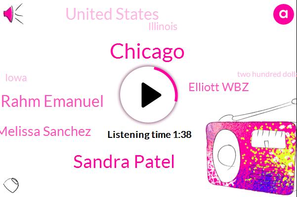 Sandra Patel,Chicago,Rahm Emanuel,Melissa Sanchez,Elliott Wbz,United States,Illinois,Iowa,Two Hundred Dollars,Four Hundred Eighty Eight Dollars,Twenty Dollars,Fifty Dollar
