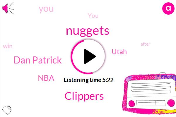 Clippers,Dan Patrick,Nuggets,NBA,Utah