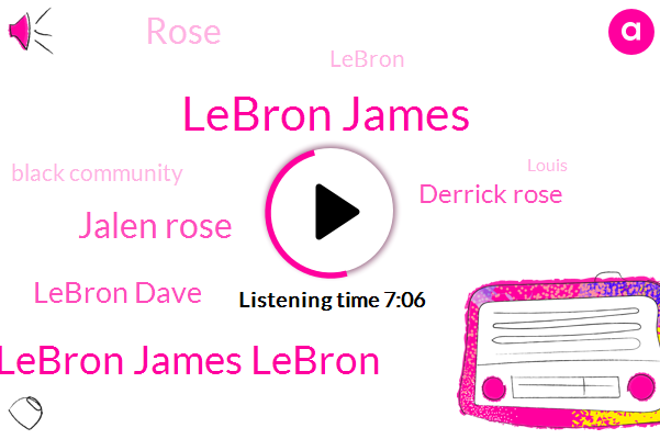 Lebron James,Lebron James Lebron,Jalen Rose,Lebron Dave,Derrick Rose,Rose,Black Community,Louis,Detroit,Reporter,NBA,President Trump,Grace,Alan,Espn,Analyst,Loretta,Four Hundred Thousand Dollars
