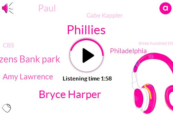Bryce Harper,Phillies,Citizens Bank Park,Amy Lawrence,Paul,Philadelphia,Gabe Kappler,CBS,Three Hundred Thirty Million Dollars,Three Hundred Thirty Feet