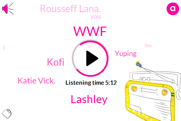 WWF,Lashley,Wrestling,Kofi,Katie Vick.,Yuping,Rousseff Lana.