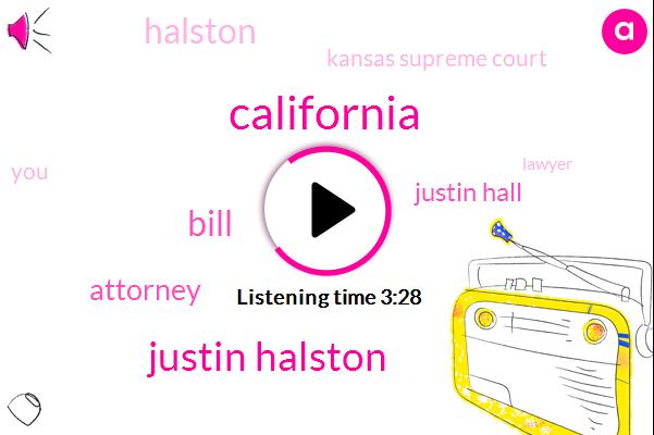 California,Justin Halston,Bill,Attorney,Justin Hall,Halston,Kansas Supreme Court