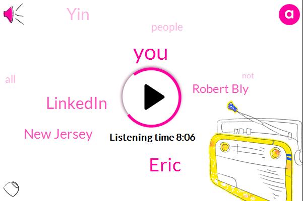 Eric,Linkedin,New Jersey,Robert Bly,YIN