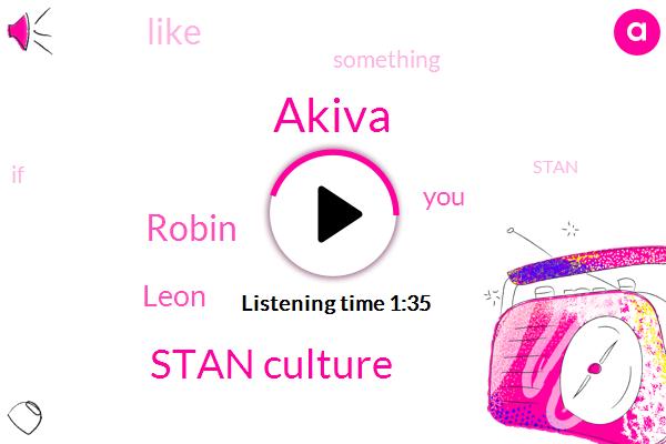 Akiva,Stan Culture,Robin,Leon