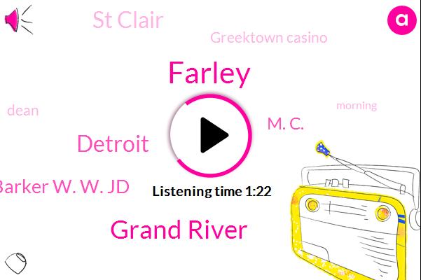 Farley,Grand River,Detroit,Barker W. W. Jd,M. C.,St Clair,Greektown Casino,Dean