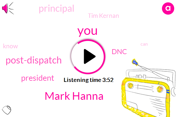 Mark Hanna,Post-Dispatch,President Trump,DNC,Principal,Tim Kernan