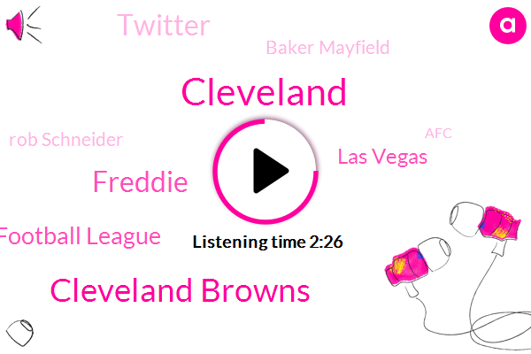 Cleveland Browns,Freddie,Cleveland,National Football League,Las Vegas,Twitter,Baker Mayfield,Espn,Rob Schneider,AFC,Thomas,HBO,Robert Schneider,Caesar,Oklahoma,Larry,Ohio,Paul,Two Years,One Hundred Percent