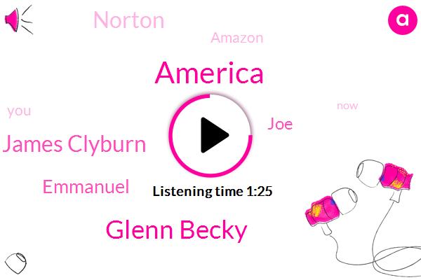 America,Glenn Becky,James Clyburn,Emmanuel,JOE,Norton,Amazon