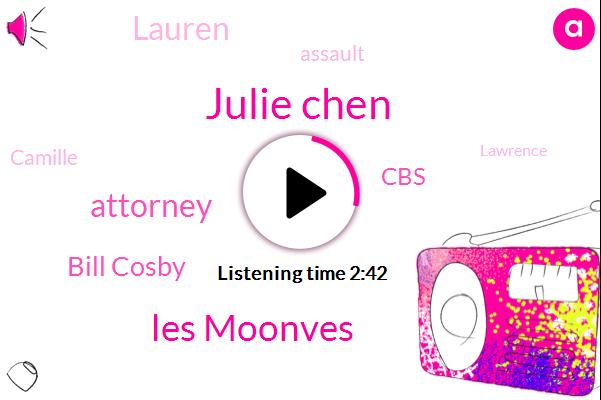 Julie Chen,Les Moonves,Attorney,Bill Cosby,CBS,Lauren,Assault,Camille,Lawrence,Dan Gillian,Matt,Clarence,Harvey,Kevin
