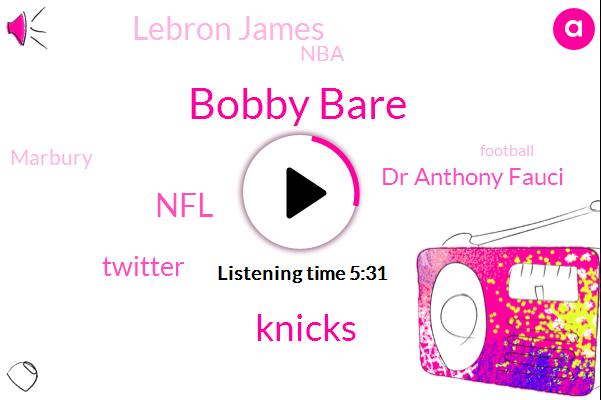 Bobby Bare,Knicks,NFL,Twitter,Dr Anthony Fauci,Lebron James,NBA,Marbury,Football,FLU,James Dolan,New York,Saints,Curry,Oscar,Cathy Davidson,Steph,Fever,China,New Orleans