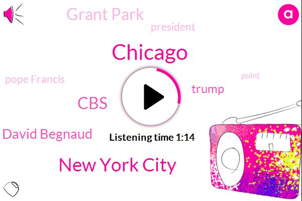 Chicago,New York City,CBS,David Begnaud,Donald Trump,Grant Park,President Trump,Pope Francis
