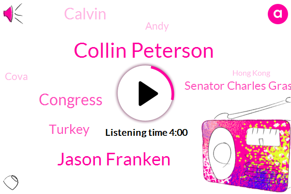 Collin Peterson,Jason Franken,Congress,Turkey,Senator Charles Grassley,Calvin,Andy,Cova,Hong Kong,China,Usda,Illinois University,Senate Finance Committee,Marketing Analyst,West Commodity,Paul,Iwa Agriculture,Canada,Masur