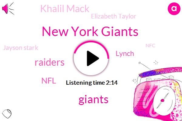 New York Giants,Giants,Raiders,NFL,Lynch,Khalil Mack,Elizabeth Taylor,Jayson Stark,NFC,Abebe Gallini,Reggie,Murph,Tom Sue Kelly,Rams,Shanahan,Steve,Two Years