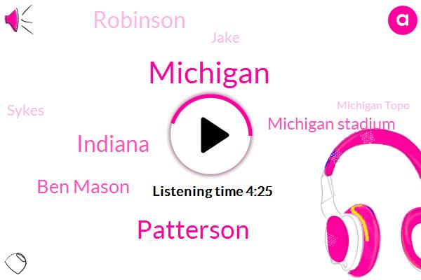 Patterson,Michigan,Indiana,Ben Mason,Michigan Stadium,Robinson,Jake,Sykes,Michigan Topo,Michigan Lyon,Anna,Beck,Darius Willis,Niles,Thom,Cameron Cheesman,Karate,Football,Ten Minutes,Two Yard