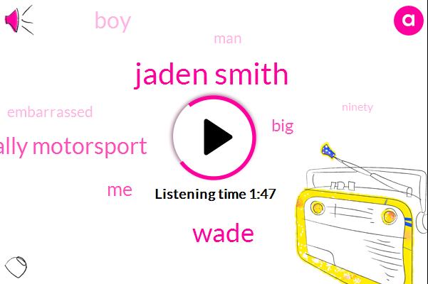 Jaden Smith,Wade,Megally Motorsport