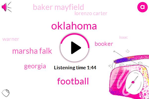 Oklahoma,Marsha Falk,Georgia,Football,Booker,Baker Mayfield,Lorenzo Carter,Warner,Isaac,Kenneth