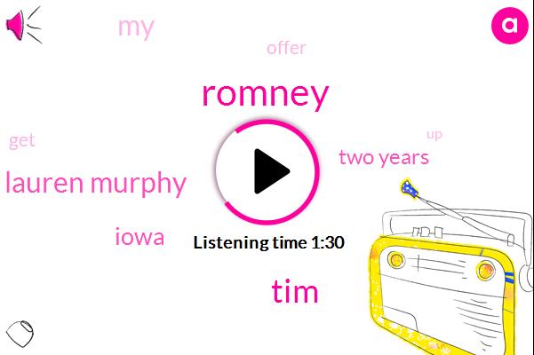 Romney,TIM,Lauren Murphy,Iowa,Two Years
