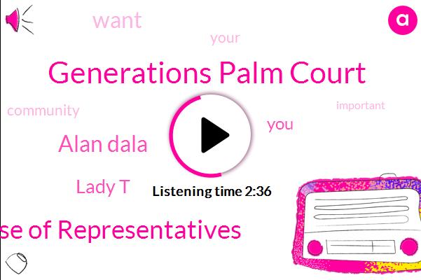 Generations Palm Court,House Of Representatives,Alan Dala,Lady T