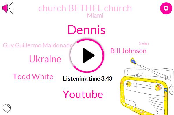 Dennis,Youtube,Ukraine,Todd White,Bill Johnson,Church Bethel Church,Miami,Guy Guillermo Maldonado,Sean,Charlotte,Chombo,Facebook,Florida,Twitter,Elleray,Instagram
