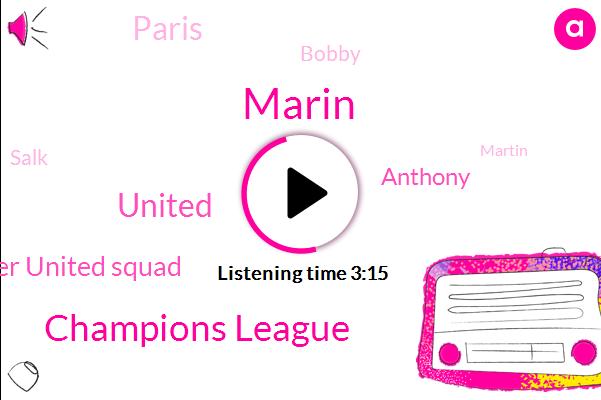 Champions League,Soccer,Marin,United,Manchester United Squad,Anthony,Paris,Bobby,Salk,Martin,Jack,Bombay,Imbaba,Chelsea,One Hundred Percent