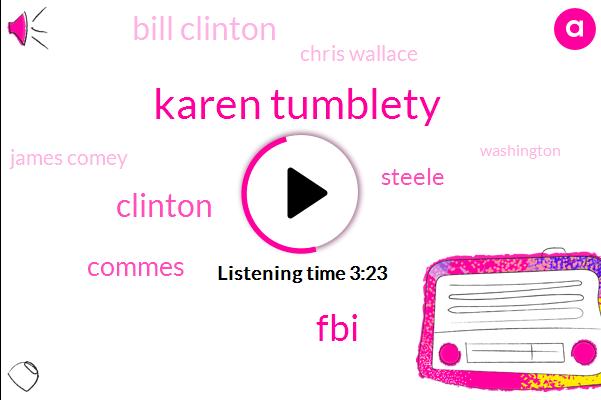 Karen Tumblety,FBI,Clinton,Steele,Bill Clinton,Commes,Chris Wallace,James Comey,Washington,Donald Trump,Richard Ross,Philadelphia,Starbucks,Hilary,Hillary Clinton,Director,Komi,Mark Penn