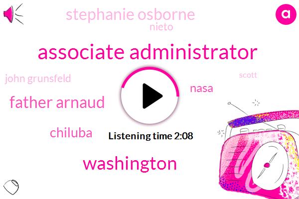 Associate Administrator,Washington,Father Arnaud,Chiluba,Nasa,Stephanie Osborne,Nieto,John Grunsfeld,Scott,Intern,95 Percent