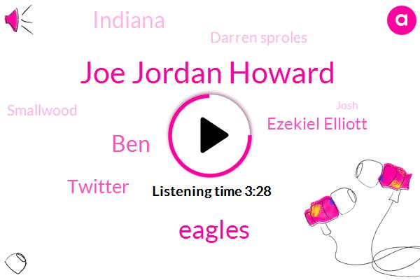 Joe Jordan Howard,Eagles,BEN,Twitter,Ezekiel Elliott,Indiana,Darren Sproles,Smallwood,Josh,RON,Fifteen Yards,Twenty Pounds,Three Yards,Three Years,Four Yards