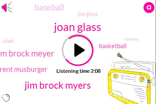Joan Glass,Jim Brock Myers,Jim Brock Meyer,Brent Musburger,Baseball,Basketball,Joe Glass,Utah,Hankins