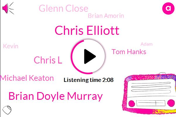 Chris Elliott,Brian Doyle Murray,Chris L,Michael Keaton,Tom Hanks,Glenn Close,Brian Amorin,Kevin,Adam