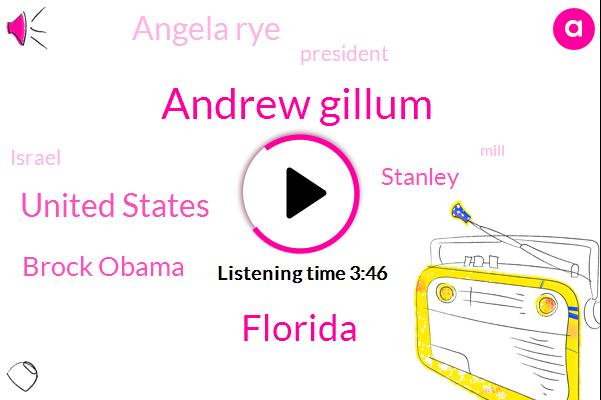 Andrew Gillum,Florida,United States,Brock Obama,Stanley,Angela Rye,President Trump,Israel,Mill