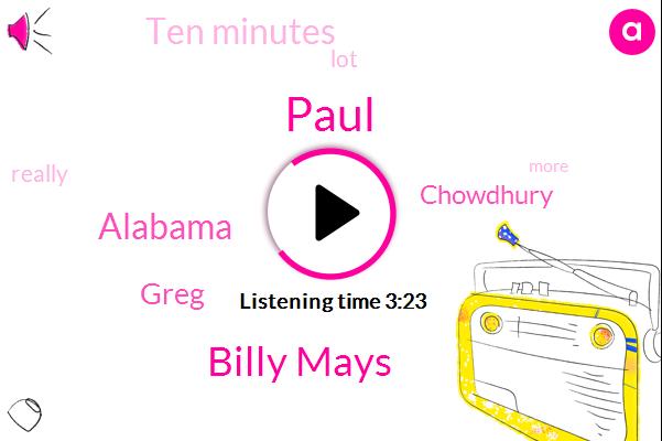 Paul,Billy Mays,Alabama,Greg,Chowdhury,Ten Minutes