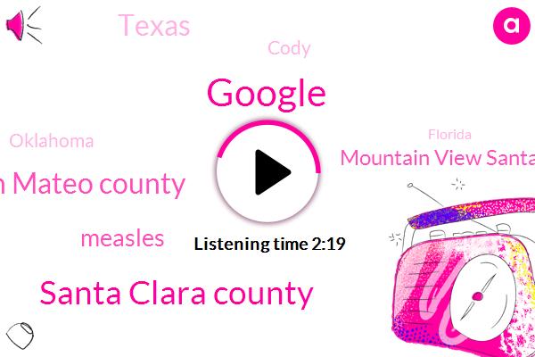 Google,Santa Clara County,Kcbs,San Mateo County,Measles,Mountain View Santa Clara,Texas,Cody,Oklahoma,Florida,Portugals Madeira Island,CBS,Denver,Meghan Glare,Carrie Hodousek,News Radio,BBC,United States