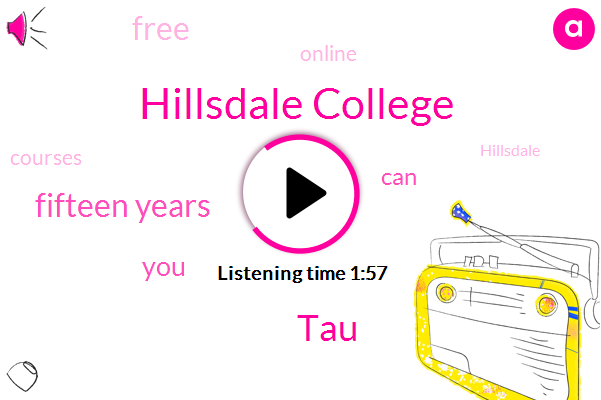 Hillsdale College,TAU,Fifteen Years