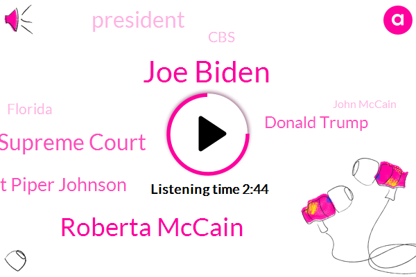 Joe Biden,Roberta Mccain,Supreme Court,Matt Piper Johnson,Donald Trump,President Trump,CBS,Florida,John Mccain,Amy Cockney Barrett,Sanford,Alexa,Dr David Vega,Lancet,FDA,Nevada,Senate
