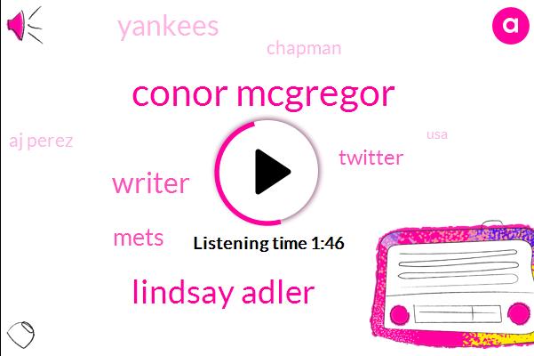 Conor Mcgregor,Lindsay Adler,Writer,Mets,Yankees,Chapman,Twitter,Aj Perez,USA,Peres,NFL,Staff Writer,Baseball,Cubs,Brian Cashman,Nine Months