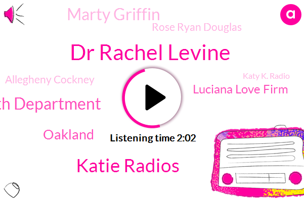 Dr Rachel Levine,Katie Radios,Allegheny County Health Department,Oakland,Luciana Love Firm,Marty Griffin,Rose Ryan Douglas,Allegheny Cockney,Katy K. Radio,Pennsylvania,Younger Age,Joe Dusty,Southwest,Pittsburgh International,Secretary,Development Corporation,Rich Fitzgerald,Executive