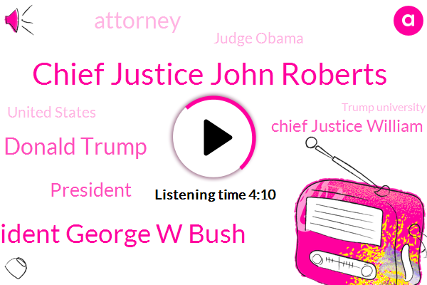 Chief Justice John Roberts,President George W Bush,President Donald Trump,President Trump,Chief Justice William Rehnquist,Attorney,Judge Obama,United States,Trump University,Ronald Reagan,Fox Business,Regan,Barack Obama,DC,Mexico,Harvard University,Associated Press