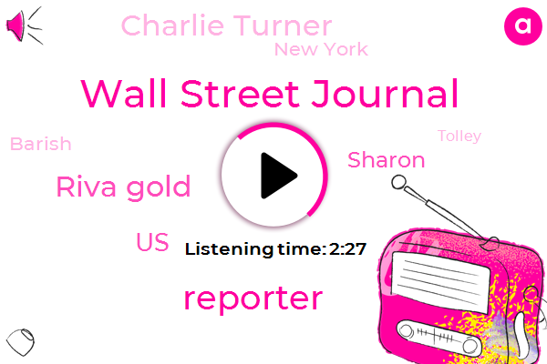 Wall Street Journal,Reporter,Riva Gold,United States,Sharon,Charlie Turner,New York,Barish,Tolley,Marie,Twenty Two Percent,Eight Percent,Ten Percent,Two Years,One Hand