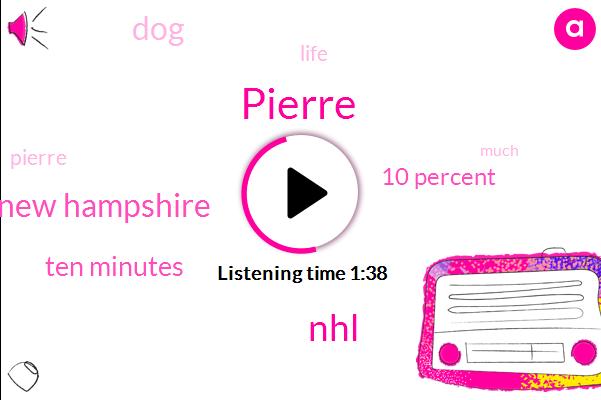 Pierre,NHL,New Hampshire,Ten Minutes,10 Percent