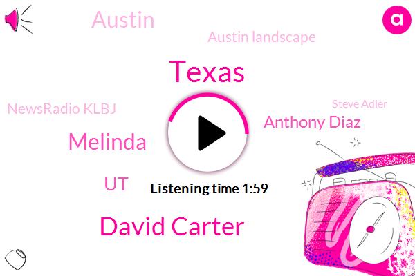 David Carter,Texas,Melinda,UT,Anthony Diaz,Austin,Austin Landscape,Newsradio Klbj,Steve Adler,Mindy Taylor,Stafford,Palmer,Bryant,Brandt,Eric,Tennis,Michael Center,Thirty Nine Year