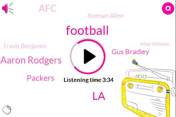 Football,LA,Aaron Rodgers,Packers,Gus Bradley,AFC,Keenan Allen,Travis Benjamin,Mike Williams,Five Six Weeks