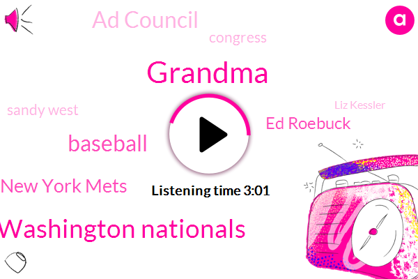 Grandma,Washington Nationals,Baseball,New York Mets,Ed Roebuck,Ad Council,Congress,Sandy West,Liz Kessler,Ken Norton,Philip Officiers,Yankee Stadium,ALI,Cubs,Los Angeles,Washington,Commissioner,Montreal