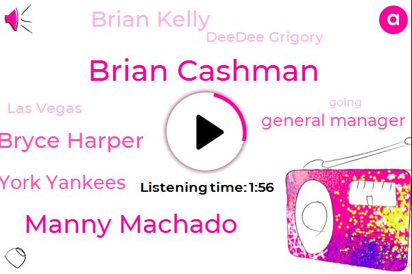 Brian Cashman,Manny Machado,Bryce Harper,New York Yankees,General Manager,Brian Kelly,Deedee Grigory,Las Vegas