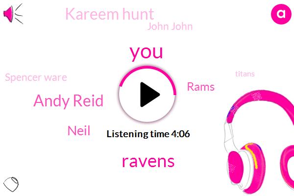 Andy Reid,Ravens,Neil,Rams,Kareem Hunt,John John,Spencer Ware,Titans,John Haba,Lamar Jackson,Jack,One Yard,Twelve Minutes,Five Years,Five Days